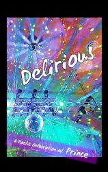 Delirious-A Poetic Celebration of Prince